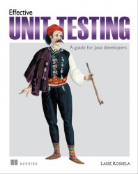 Effective Unit Testing: A guide for Java developers
