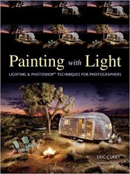 Painting with Light: Lighting & Photoshop Techniques for Photographers