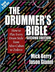 The Drummer's Bible: How to Play Every Drum Style from Afro-Cuban to Zydeco, 2nd Edition
