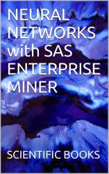 Neural Networks With Sas Enterprise Miner