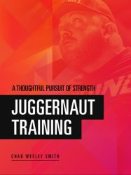 Juggernaut Training: A Thoughtful Pursuit of Strength