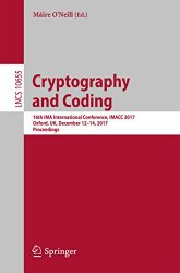 Cryptography and Coding: 16th IMA International Conference, IMACC 2017