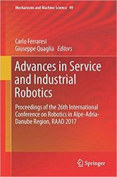 Advances in Service and Industrial Robotics: Proceedings of the 26th International Conference on Robotics, RAAD 2017