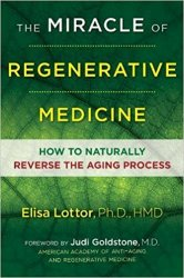 The Miracle of Regenerative Medicine: How to Naturally Reverse the Aging Process
