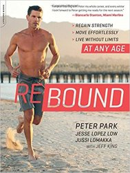 Rebound: Regain Strength, Move Effortlessly, Live without Limits—At Any Age