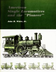 American Single Locomotives and the ''Pioneer''
