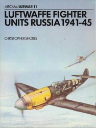 Luftwaffe Fighter Units: Russia 1941-1945