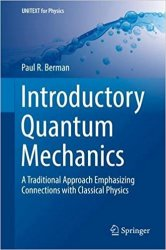 Introductory Quantum Mechanics: A Traditional Approach Emphasizing Connections with Classical Physics