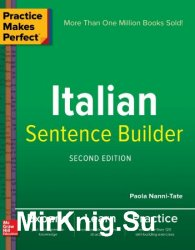 Practice Makes Perfect Italian Sentence Builder 2nd Edition
