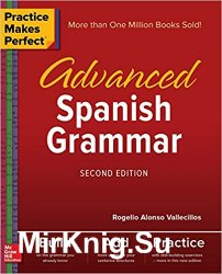 Practice Makes Perfect Advanced Spanish Grammar, Second Edition