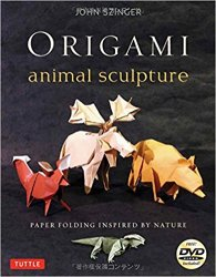 Origami Animal Sculpture: Paper Folding Inspired by Nature Fold and Display Intermediate to Advanced Origami Art