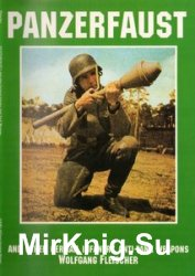 Panzerfaust: And Other German Infantry Anti-tank Weapons (Schiffer Military/Aviation History)