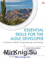 Essential Skills for the Agile Developer: A Guide to Better Programming and Design