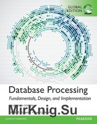 Database Processing: Fundamentals, Design, and Implementation, Global Edition, Fourteenth Edition
