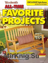 Woodsmith. All-Time Favorite Projects