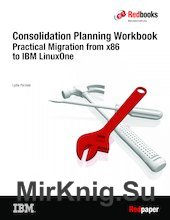 Consolidation Planning Workbook Practical Migration from x86 to IBM LinuxOne