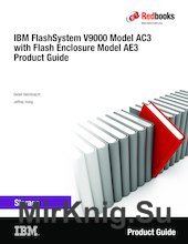 IBM FlashSystem V9000 Model AE3 Product IBM FlashSystem V9000 AC3 with Flash Enclosure Model AE3 Product Guide