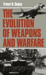 The Evolution of Weapons and Warfare