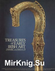 Treasures of Early Irish Art, 1500 B.C. to 1500 A.D.