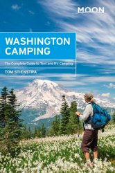 Moon Washington Camping: The Complete Guide to Tent and RV Camping, 5th Edition