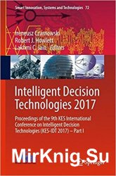 Intelligent Decision Technologies 2017 Proceedings of the 9th KES International Conference on Intelligent Decision Technologies (KES-IDT 2017) – Part