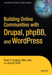 Building Online Communities with Drupal, phpBB, and WordPress (+code)