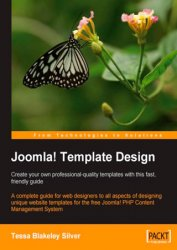 Joomla! Template Design: Create your own professional-quality templates with this fast, friendly guide (+code)