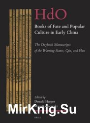 Books of Fate and Popular Culture in Early China. The Daybook Manuscripts of the Warring States, Qin, and Han