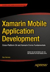 Xamarin Mobile Application Development: Cross-Platform C# and Xamarin.Forms Fundamentals (+code)