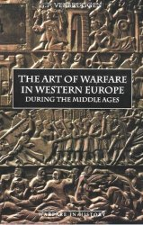 The Art of Warfare in Western Europe During the Middle Ages. From the Eighth Century to 1340 - 1997