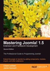 Mastering Joomla! 1.5 Extension and Framework Development, 2nd Edition (+code)