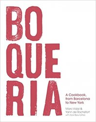 Boqueria: A Cookbook, from Barcelona to New York