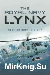 The Royal Navy Lynx: An Operational History