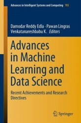 Advances in Machine Learning and Data Science: Recent Achievements and Research Directives