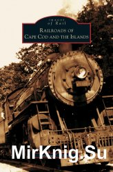 Railroads of Cape Cod and the Islands (Images of Rail)