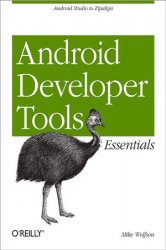 Android Developer Tools Essentials: Android Studio to Zipalign (_code)