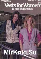 Vests for Women to Knit and Crochet