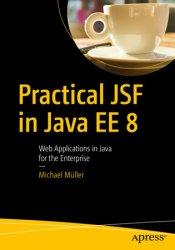 Practical JSF in Java EE 8: Web Applications ?in Java for the Enterprise (+code)