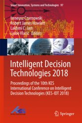 Intelligent Decision Technologies 2018: Proceedings of the 10th KES International Conference on Intelligent Decision Technologies (KES-IDT 2018)