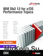 IBM Db2 12 for z/OS Performance Topics