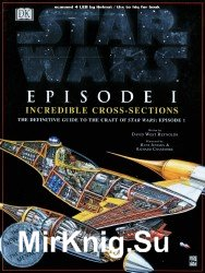 «Star Wars:Incredible Cross-sections of Star Wars, Episode I - The Phantom Menace: