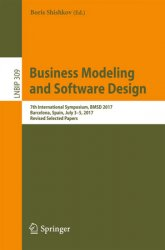 Business Modeling and Software Design: 7th International Symposium, BMSD 2017, Barcelona, Spain, July 3–5, 2017, Revised Selected Papers