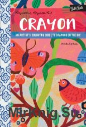 Anywhere, Anytime Art. Crayon: An artist's colorful guide to drawing on the go!