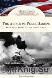 The Attack on Pearl Harbor: The United States Enters World War II