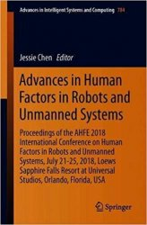 Advances in Human Factors in Robots and Unmanned Systems: Proceedings of the AHFE 2018