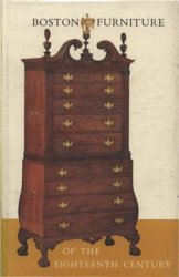 Boston Furniture of the Eighteenth Century