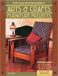 Popular Woodworking's Arts & Crafts Furniture: 42 Designs for Every Room in Your Home