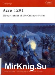 Osprey Campaign 154 - Acre 1291: Bloody Sunset of the Crusader States