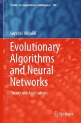 Evolutionary Algorithms and Neural Networks: Theory and Applications