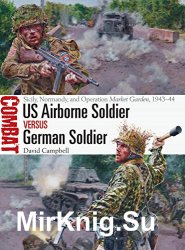 US Airborne Soldier vs German Soldier: Sicily, Normandy, and Operation Market Garden, 1943-1944  (Osprey Combat 33)